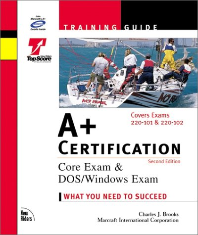 A+ Certification Training Guide: Charles J. Brooks;