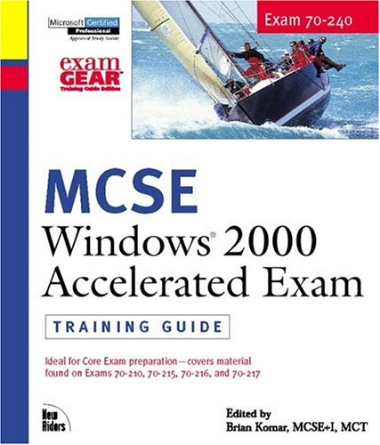 MCSE Training Guide (70-240): Windows 2000 Accelerated Exam (Microsoft Certified Professional): ...