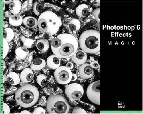 Photoshop 6 Effects Magic: London, Sherry; Grossman,