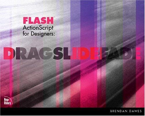 9780735710474: Flash ActionScript for Designers: Drag, Slide, Fade
