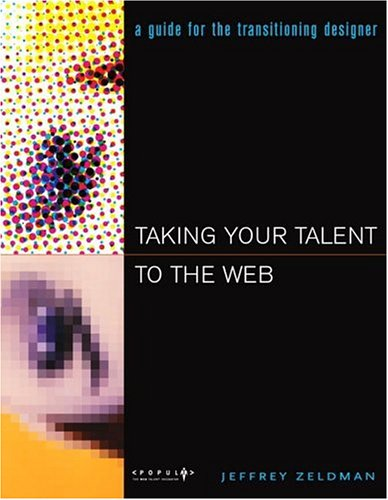 9780735710733: Taking Your Talent to the Web: A Guide for the Transitioning Designer