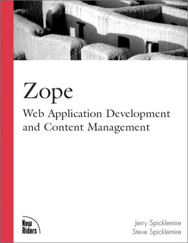 Zope: Web Application Development and Content Management: Jerry Spicklemire; Steve