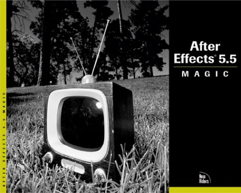 9780735711440: After Effects 5.5 Magic