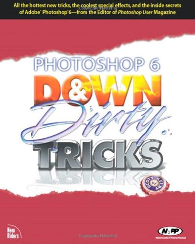9780735711471: Photoshop 6 Down and Dirty Tricks