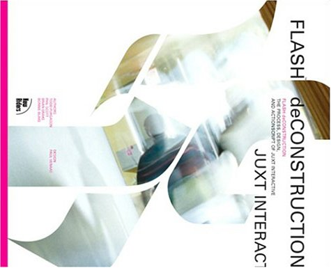 9780735711495: Flash Deconstruction: The Process, Design, and ActionScript of Juxt Interactive