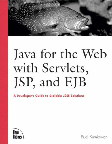 9780735711952: Java for the Web with Servlets, JSP, and EJB: A Developer's Guide to J2EE Solutions: A Developer's Guide to Scalable Solutions