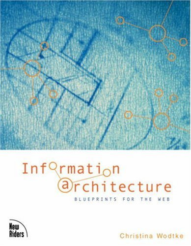 9780735712508: Information Architecture: Blueprints for the Web