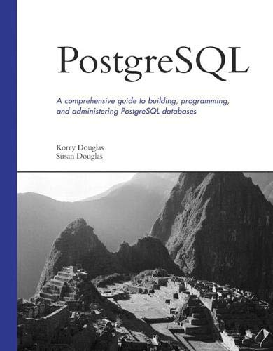 9780735712577: Postgresql: A Comprehensive Guide to Building, Programming, and Administering Postgresql Databases
