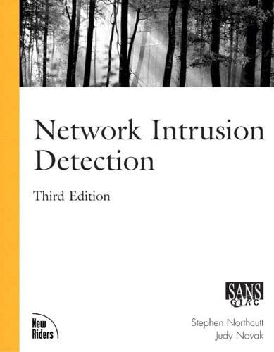 Network Intrusion Detection (3rd Edition): Stephen Northcutt, Judy Novak