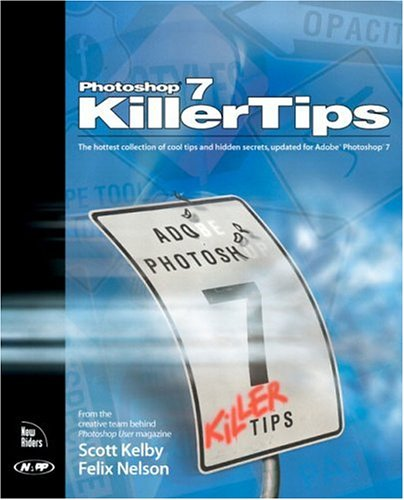 Photoshop 7 Killer Tips: Scott Kelby