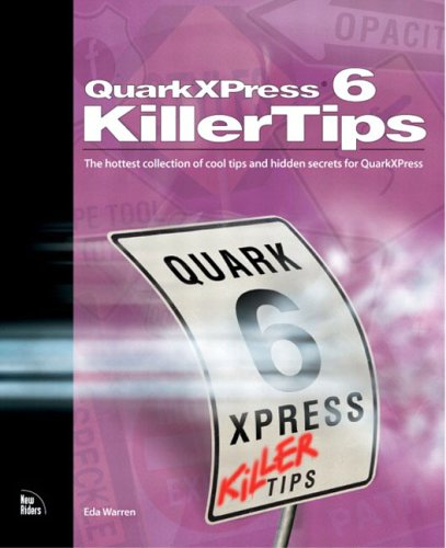 9780735713031: QuarkXPress 6 Killer Tips: The Hottest Collection of Cool Tips and Hidden Secrets for QuarkXPress