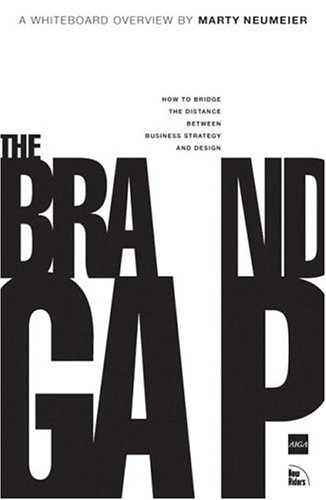 9780735713307: The Brand Gap: How to Bridge the Distance Between Business Strategy and Design