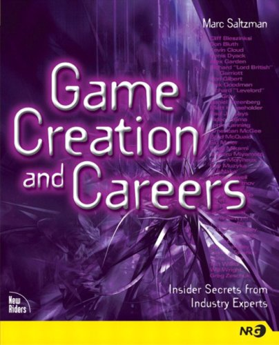 9780735713673: Game Creation and Careers: Insider Secrets from Industry Experts