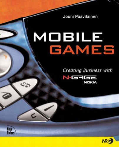 9780735713758: Mobile Games: Creating Business with Nokia's N-Gage (NRG - voices)