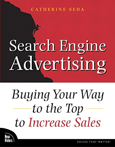 9780735713994: Search Engine Advertising: Buying Your Way to the Top to Increase Sales