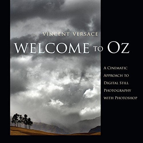9780735714007: Welcome to Oz: A Cinematic Approach to Digital Still Photography with Photoshop