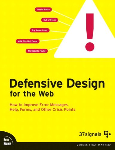 9780735714106: Defensive Design for the Web: How to Improve Error Messages, Help, Forms, and Other Crisis Points