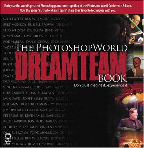 The PhotoshopWorld Dream Team Book, Volume 1: Scott Kelby, Kevin