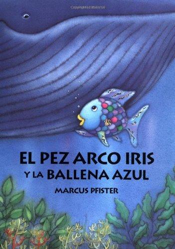 9780735810020: El pez arco iris y la ballena azul (Spanish Edition)