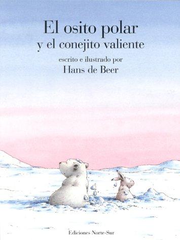 9780735810044: El osito polar y el conejito valiente (Spanish Edition)