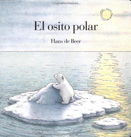 El osito polar (Spanish Edition): Hans de Beer