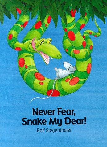 9780735811034: Never Fear, Snake My Dear