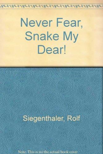 9780735811041: Never Fear, Snake My Dear!