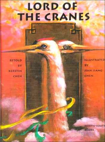 Lord of the Cranes : A Chinese: Jian Jiang Chen;