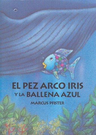 9780735812154: El pez arco iris y la balena azul libro grande (Spanish Edition)