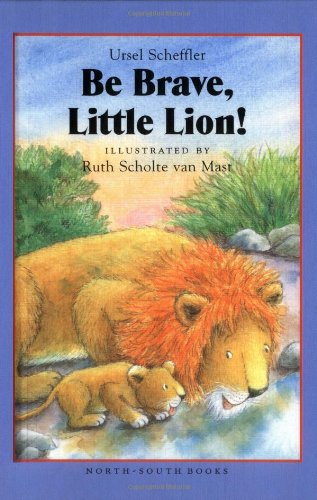 Be Brave, Little Lion!: Scheffler, U., v, Scholte
