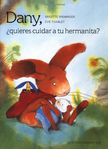 9780735813106: Dany, ¿quieres cuidar a tu hermanita?: Will You Mind the Baby, Davy? (Spanish Edition)