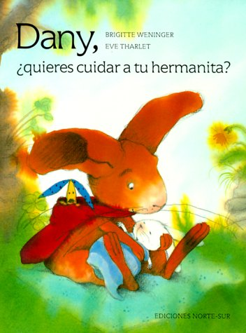 9780735813113: Dany, Quieres Cuidar a Tu Hermanita?: Will You Mind the Baby, Davy? (Spanish Edition)