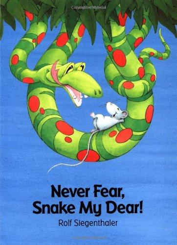 9780735813335: Never Fear, Snake My Dear!