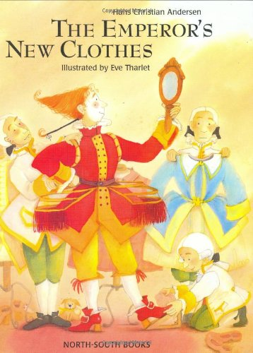The Emperor's New Clothes: Hans Christian Andersen, E Tharlet, H Anderson