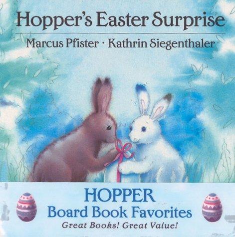 Hopper's Easter Surprise: Marcus Pfister Illustrated by Kathrin Siegenthaler