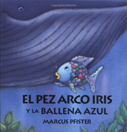9780735814318: El Pez Arco Iris Y La Ballena Azul