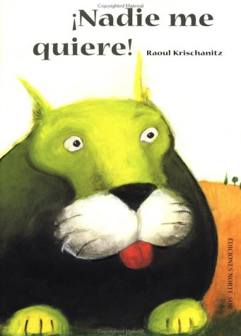 9780735814899: Nadie me quiere!: Nobody Likes Me! (Spanish Edition)