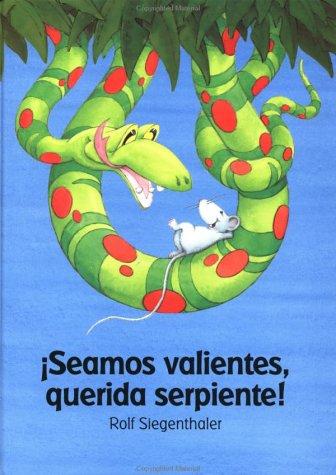 9780735814943: Seamos Valientes, Querida Serpiente!