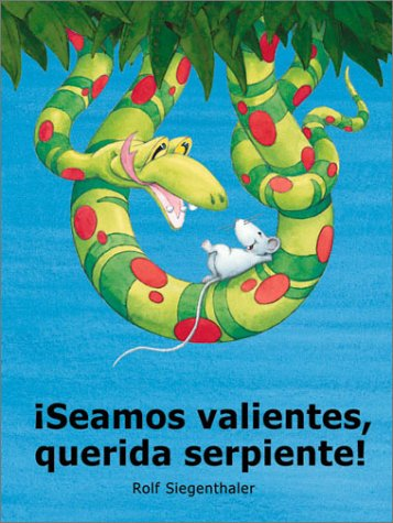 9780735814950: Seamos Valientes, Querida Serpiente!