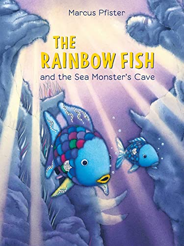 Rainbow Fish and the Sea Monsters' Cave: Marcus Pfister
