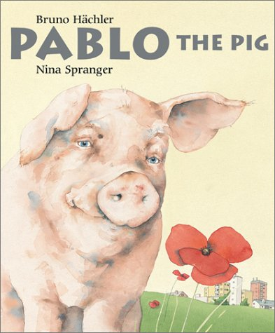 9780735815667: Pablo the Pig (A Michael Neugebauer book)