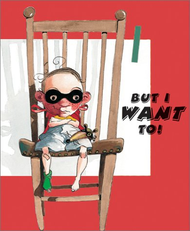 But I Want To!: Karl Ruhmann; Illustrator-John