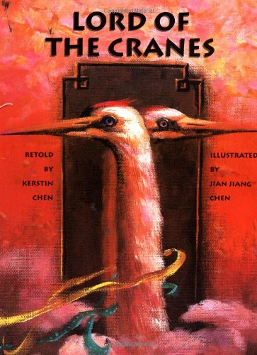 Lord of the Cranes: Kerstin Chen; Illustrator-Jian