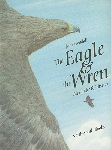 The Eagle and the Wren: Goodall, Jane
