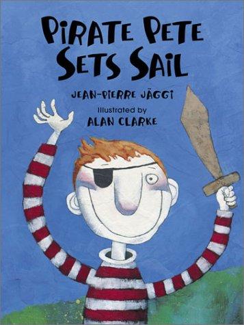 9780735818323: Pirate Pete Sets Sail
