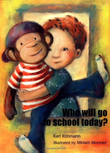 9780735819078: Who Will Go To School Today? (A Michael Neugebauer book)