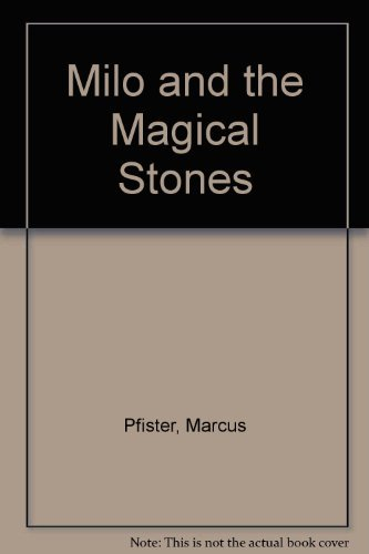 Milo and the Magical Stones: Pfister, Marcus