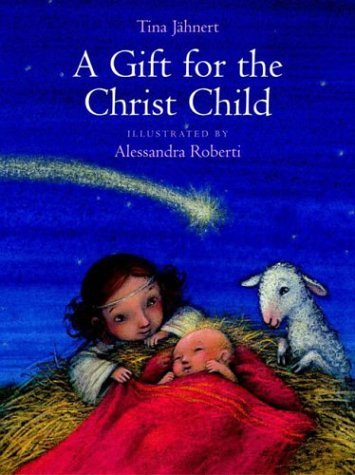 A Gift for the Christ Child: Roberti A.; Tina