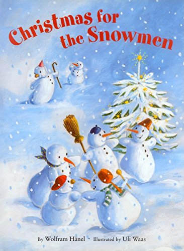Christmas for the Snowmen: Wolfram Hanel