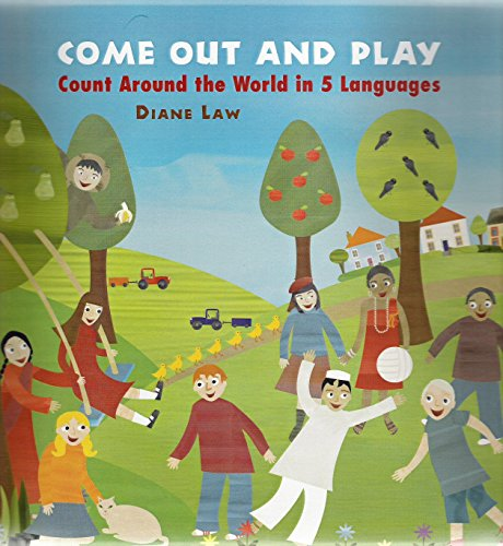 Come Out and Play: Count Around the World in Five Languages (Mandarin Chinese and English Edition):...